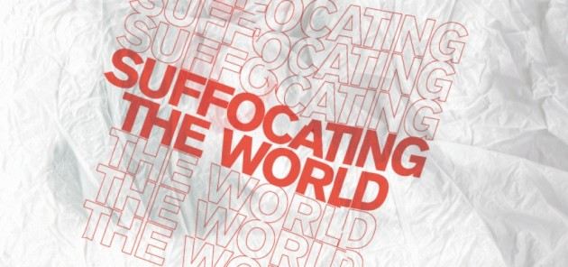 Suffocating the World