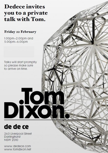 Tom Dixon Private Talks @ Dedece Sydney, 22nd February 2013