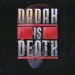 dadah-is-death